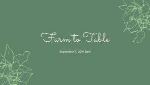 Sweet Pea: Farm to Table @ Sweet Pea Farm & Orchard